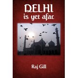 Delhi Is Yet Afar - book author Raghbir
