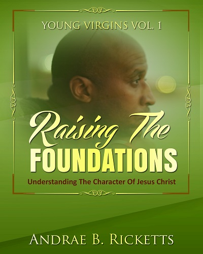 Raising The Foundations - book author Andrae Rickett