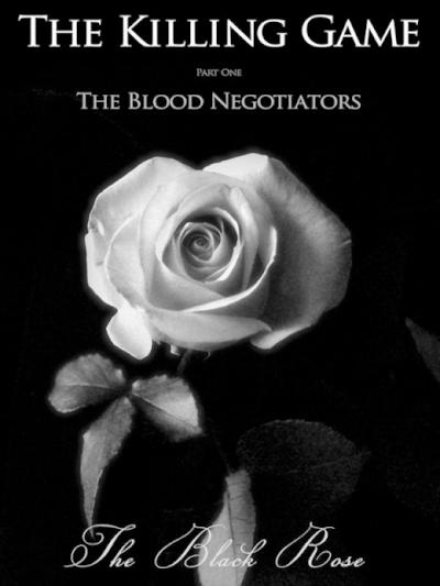 The Killing Game - Part One - The Blood Negotiators
