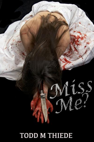 Miss Me - book author Todd Thiede