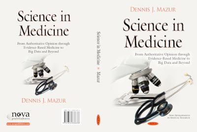 Science in Medicine:  From Authoritative Opinion through Evidence-Based Medicine to Big Data and Beyond