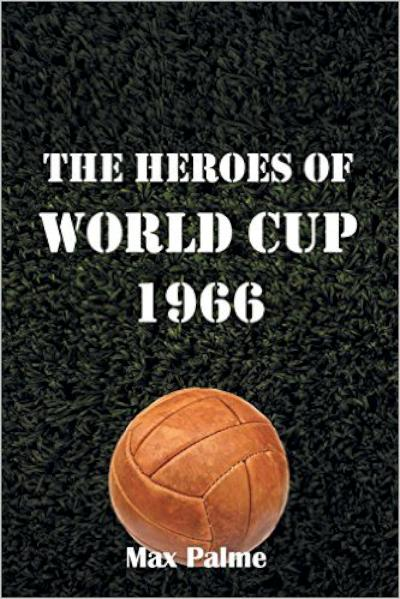 The Heros of World Cup 1966 - book author Max