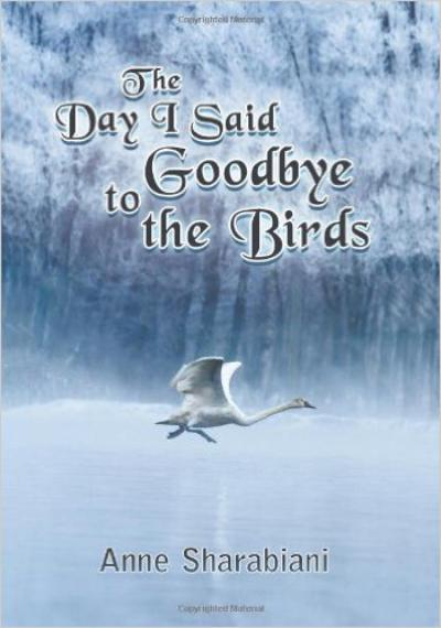 The Day I Said Goodbye to the Birds - book author Anne Sharabiani