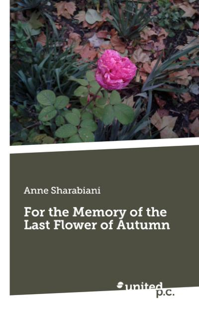 For the Memory of the Last Flower of Autumn