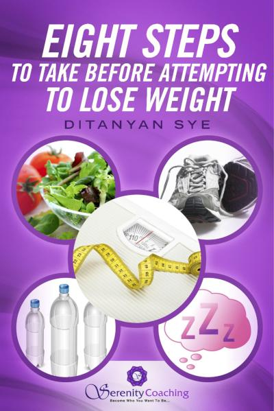 Eight Steps to Take Before Attempting to Lose Weight - book author Ditanyan Sye