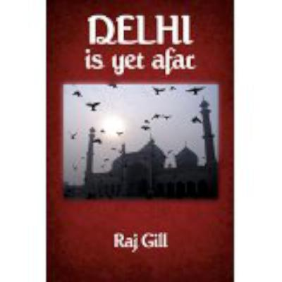 Delhi Is Yet Afar