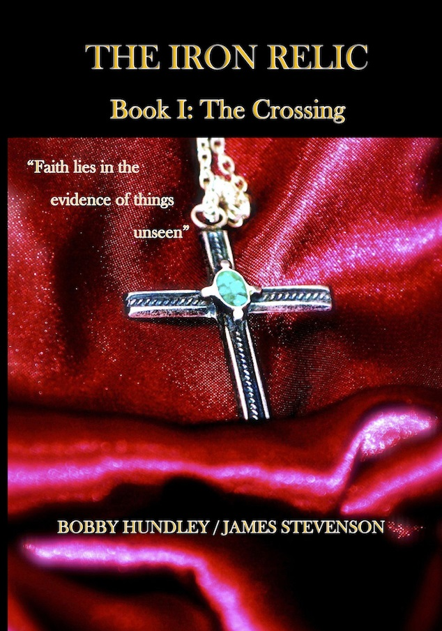 The Iron Relic Book I: The Crossing - book author Bobby