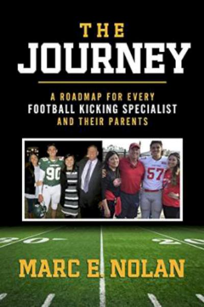 The Journey. A Roadmap for Every High School Football Specialists and Their Parents - book author Marc