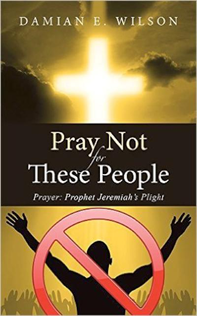 Pray Not for These People - book author Damian