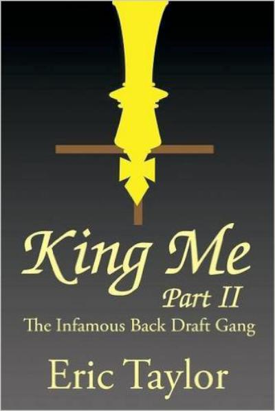 King Me Part II: The Infamous Back Draft Gang - book author Eric Taylor
