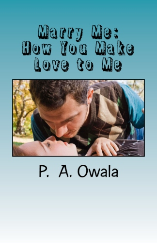 Marry Me: How You Make Love to Me