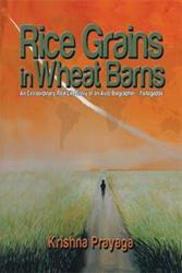 Rice Grains in Wheat Barns - book author Krishna Prayaga