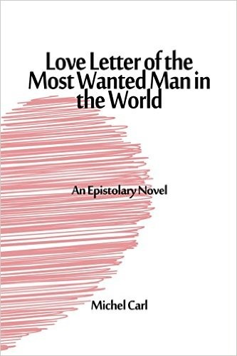 Love Letter of the Most Wanted Man in the World - book author Marc Antoine