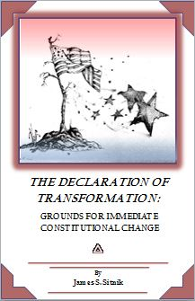 The Declaration of Transformation: Grounds for Immediate Constitutional Change - book author Jim