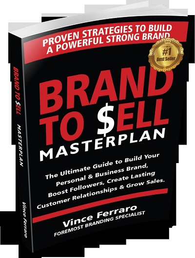 Brand To Sell Masterplan: The Ultimate Guide to Build Your Personal & Business Brand, Boost Followers, Create Lasting Customer Relationships & Grow Sales.