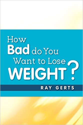 How Bad Do You Want To Lose Weight? - book author Raymond