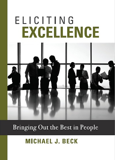 Eliciting Excellence - book author Michael