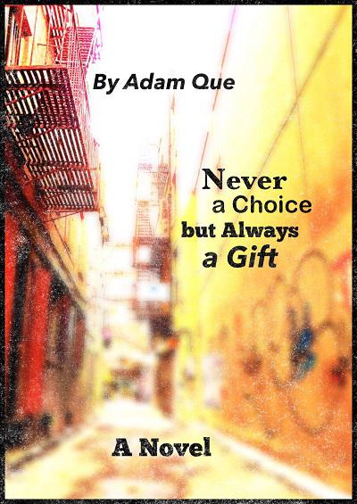 Never a Choice but Always a Gift - book author Adam Que