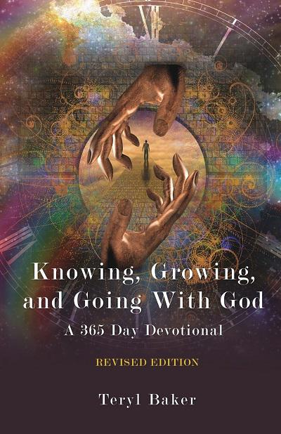 Knowing, Growing, and Going with God; A 365 Day Devotional (Revised Edition)
