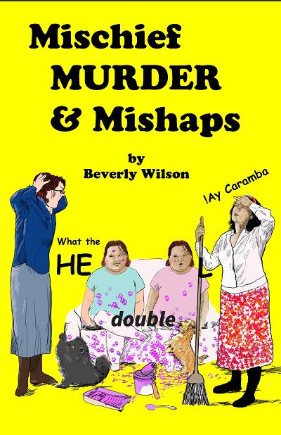 Mischief MURDER & Mishaps - book author Beverly