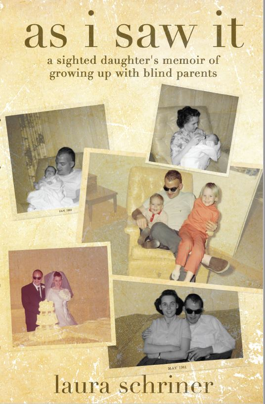 As I Saw It - A Sighted Daughter's Memoir of Growing Up With Blind Parents