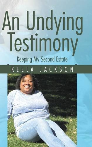 An Undying Testimony: Keeping My First Estate