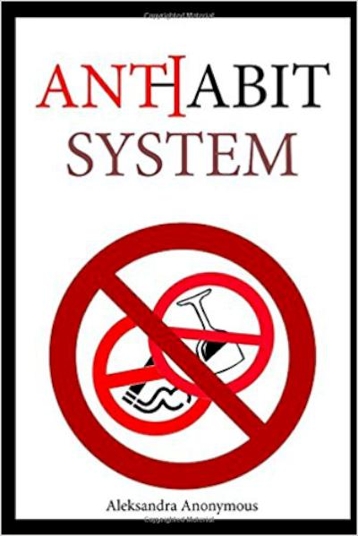 Anti-Habit System - book author Aleksandra Anonymous (AA)