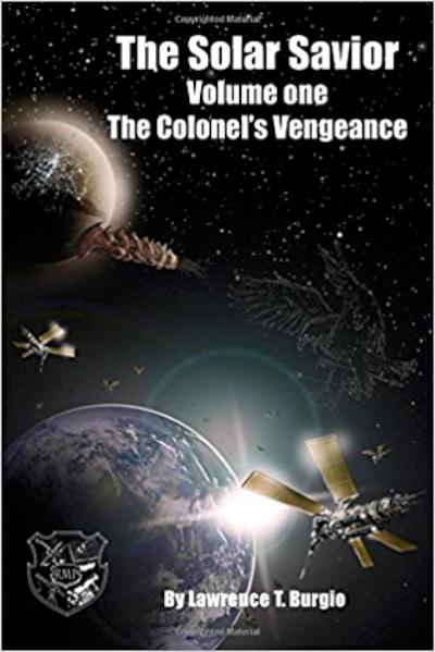 The Colonel's Vengeance - Book One of the Solar Savior Series