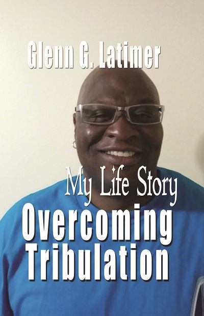My Life Story Overcoming Tribulation