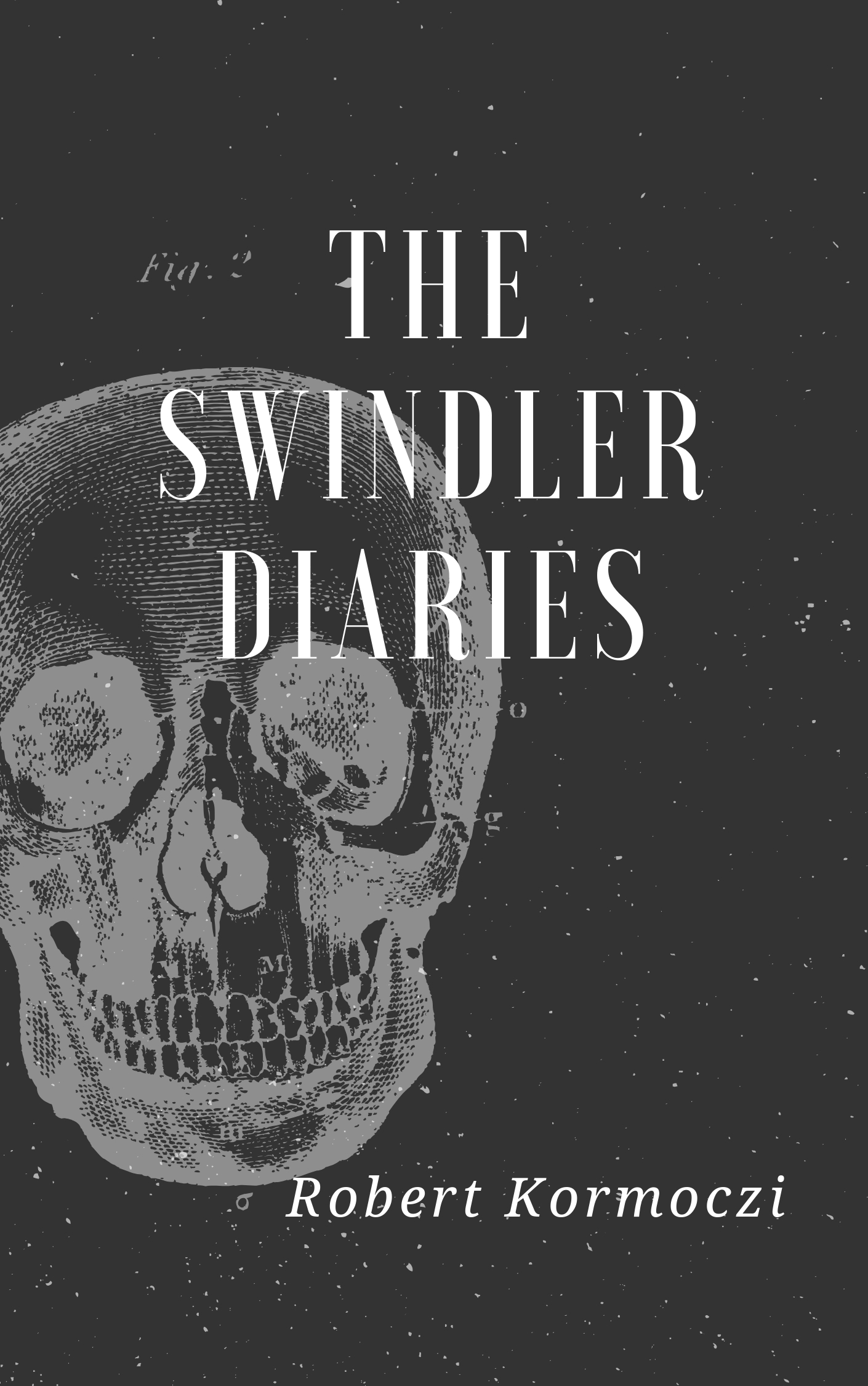 The Swindler Diaries