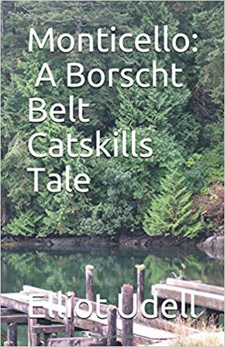Monticello: A Borschbelt Catskills Tale