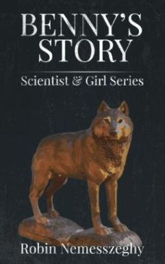 Benny's Story: A Werewolf Fantasy Adventure: Scientist  - book author Robin